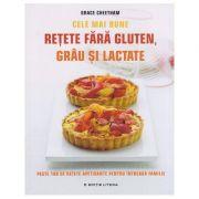 Cele mai bune retete fara gluten, grau si lactate ( Editura: Litera, Autor: Grace Cheetham, ISBN 9786063303456 )