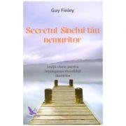 Secretul Sinelui tau nemuritor. Lectii-cheie pentru intelegerea divinitatii launtrice ( Editura: For You, Autor: Guy Finley ISBN 978-606-639-161-0 )