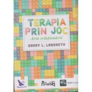Terapia prin joc. Arta relationarii ( Editura: For You, Autor: Garry L. Landreth, ISBN 9786066391511 )