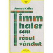 Timm Thaler sau rasul vandut ( Editura: Arthur, Autor: James Kruss, ISBN 9786067882001)