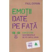 Emotii date pe fata ( Editura: Trei, Autor: Paul Erkman ISBN 978-973-707-559-8 )