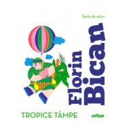Tropice tâmpe ( editura: Arthur, autor: Florin Bican ISBN 978-606-788-280-3 )
