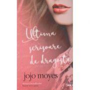 Ultima scrisoare de dragoste ( Editura: Litera, Autor: Jojo Moyes ISBN 978-606-33-0455-2 )