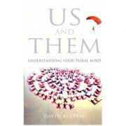 US and THEM. Understanding your tribal mind ( Editura: Outlet - carte limba engleza, autor: David Berreby ISBN 0091801117 )