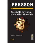 Adevarata poveste a nasului lui Pinocchio ( Editura: Trei, Autor: Leif G. W. Persson, ISBN 978-606-400-231-0 )