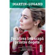 Fericirea imi scapa printre degete ( Editura: Trei, Autor: Agnès Martin-Lugand, ISBN 978-606-400-183-2 )