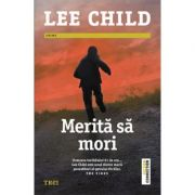 Merita sa mori ( Editura: Trei, Autor: Lee Child, ISBN 978-606-400-265-5 )