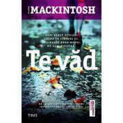 Te vad ( Editura: Trei, Autor: Clare Mackintosh, ISBN 9786064002334 )