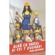 Alba ca zapada si cei 7 zugravi (Autor: Doru Antonesi ISBN 978-606944307-1 )