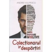 Colectionarul de despartiri ( Autor: Andrei Vulpescu ISBN 978-606944304-0 )