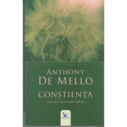 Constienta. Capcanele si oportunitatile realitatii ( Editura: For You, Autor: Anthony De Mello, 978-606-639-177-1 )