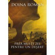Prea multi zei pentru un desert ( Editura: Paralela 45, Autor: Doina Roman, ISBN 978-973-47-2668-4 )