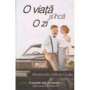 O viata si inca o zi ( Autor: Alexandru-Mihai Gulie ISBN 978-606944303-3 )