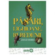 Păsări, lighioane, rubedenii ( Editura: Art Grup Editorial, Autor: Gerald Durrell, ISBN 978-606-710-511-7 )
