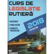 Curs de legislatie rutiera 2018 ( Editura: Shik, Autor: Dan Teodorescu ISBN 978-606-8924-35-9 )