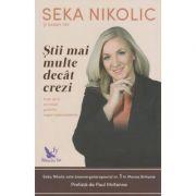 Stii mai multe decat crezi ( Editura: For You, Autor: Seka Nikolik si Sarah Tay, ISBN 9786066391382 )