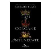 Trei coroane intunecate ( Editura: Leda Edge, Autor: Kendare Blake, ISBN 9786067930986 )
