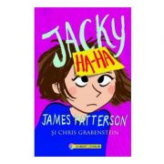 Jacky Ha-Ha ( Editura: Corint Junior, Autori: James Patterson, Chris Grabenstein ISBN 978-973-128-691-4 )