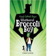 Uluitorul Broccoli Boy ( Editura: Corint Junior, Autor: Frank Cottrell Boyce ISBN 978-973-128-627-3 )