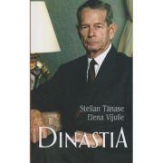 Dinastia ( Editura: Rao, Autori: Stelian Tanase, Elena Vijulie, ISBN 978-606-8905-15-0 )