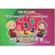 Matematica si comunicare. Fise de lucru. Varsta 4+ ( Editura: Arves junior ISBN 978-973-1845-58-6 )