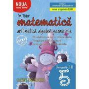 Matematica - Initiere: Aritmetica, Algebra, Geometrie. Caiet de lucru Clasa a V-a Semestrul 2 ( Editura: Paralela 45, Autor: Ion Tudor, ISBN 978-973-47-2655-4 )