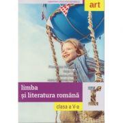 Limba si literatura romana clasa a V-a Manual ( Editura: Art Grup editorial, Autor: Florentina Samihaian, Sofia Dobra, Monica Halaszi, Anca Davidoiu-Roman ISBN 978-606-710-493-6 )