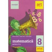 Matematica semestrul al II-lea clasa a 8-a Esential ( Editura: Art Grup Editorial, Autori: Marius Perianu, Gratian Safta, Costel Anghel ISBN 9786068948676 )