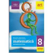 Matematica semestrul al II-lea clasa a 8-a Clubul Matematicienilor ( Editura: Art, Autori: Mircea Fianu, Marius Perianu, Ioan Balica ISBN 978-606-94488-4-7 )