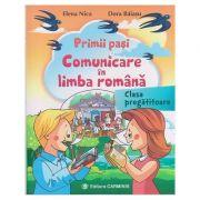 Primii pasi. Comunicare in limba romana. Clasa pregatitoare ( Editura: Carminis, Autori: Elena Mica, Dora Baiasu, ISBN 978-973-123-218-8 )