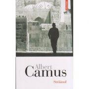 Strainul ( Editura: Polirom, Autor: Albert Camus, ISBN 978-973-46-7140-3 )