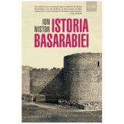 Istoria Basarabiei ( Editura: Humanitas, Autor: Ion Nistor, ISBN 978-973-50-5663-6 )