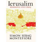 Ierusalim. Biografia unui oras ( Editura: Trei, Autor: Simon Sebag Montefiore ISBN 978-973-707-619-9 )