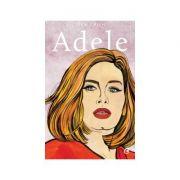 Adele ( Editura: Curtea Veche, Autor: Sean Smith, ISBN 978-606-44-0039-0 )
