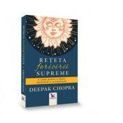 Reteta fericirii supreme. 7 chei pentru a obtine bucurie si iluminare ( Editura: For You, Autor: Deepak Chopra, ISBN 978-606-639-169-6 )