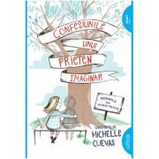 Confesiunile unui prieten imaginar ( Editura: Arthur, Autor: Michelle Cuevas, ISBN 978-606-788-055-7)
