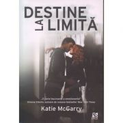 Destine la limita ( Editura: Epica, Autor: Katie McGarry ISBN 978-606-93335-3-2 )