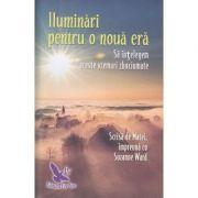 Iluminari pentru o noua era. Sa intelegem aceste vremuri zbuciumate ( Editura: For You, Autor: Matei&Suzanne Ward, ISBN 978-606-639-235-8 )