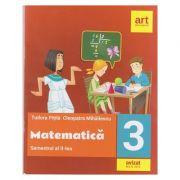 Matematica Clasa a III-a Fise de lucru Semestrul al II-lea ( Editura: Art Grup editorial, Autori: Tudora Pitila, Cleopatra Mihailescu ISBN 978-606-8954-73-8 )