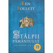 Stalpii pamantului ( Editura: Rao, Autor: Ken Follett, ISBN 978-606-609-577-8 )