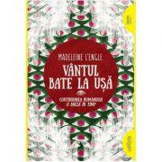 Vantul bate la usa ( Editura: Arthur, Autor: Madeleine L'Engle, ISBN 9786067882698)