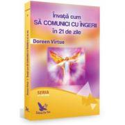 Invata cum sa comunici cu ingerii in 21 de zile ( Editura: For You, Autor: Doreen Virtue, ISBN 978-606-639-200-6 )
