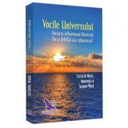 Vocile Universului. Vocea ta influenteaza Universul. Fie ca iubirea sa o calauzeasca! ( Editura: For You, Autor: Matei & Suzanne Ward, ISBN 978-606-639-227-3 )