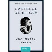Castelul de sticla ( Editura: Art Grup Editorial, Autor: Jeannette Walls ISBN 978-606-93849-1-6 )