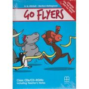 Go Flyers Class CDs/CD-ROMs. Including Techer's Notes. Updates For The Revised 2018 YLE Tests ( editura: MM Publications, autori: H. Q. Mitchell, Marileni Malkogianni, ISBN 978-618-05-1969-3 )