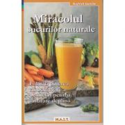Miracolul sucurilor naturale ( Editura: MAST, Autor: Siegfried Gursche, ISBN 978-606-649-096-2)