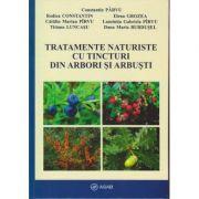 Tratamente naturiste cu tincturi din arbori si arbusti ( Editura: ASAB, Autori: Constantin Parvu, Rodica Constantin, Elena Grozea ISBN 978-606-8825-03-8)