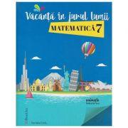 Vacanta in jurul lumii Matematica pentru clasa a 7 a ( Editura: Booklet, Autor: Daniela Ciofu ISBN 978-606-590-488-0 )