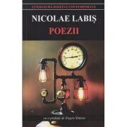 Poezii Nicolae Labis ( Editura: Cartex, Autor: Nicolae Labis ISBN 978-973-104-766-9 )