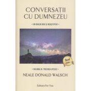 Conversatii cu Dumnezeu Volumul 4: Trezirea speciei ( Editura: For You, Autor: Neale Donald Walsch ISBN 9788-606-639-230-3 )